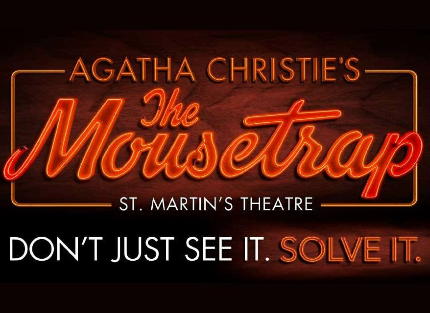 Tickets to see THE MOUSETRAP